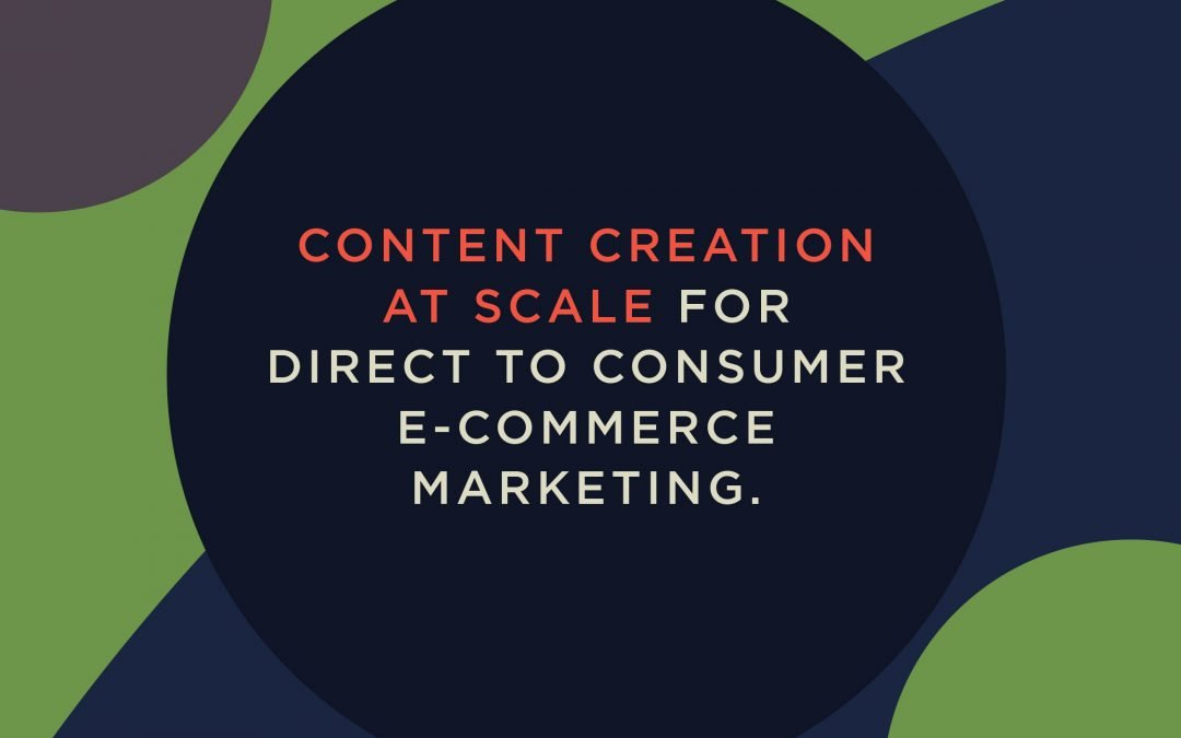 Creative Content Marketing Strategy for eCommerce Direct to Consumer Brands